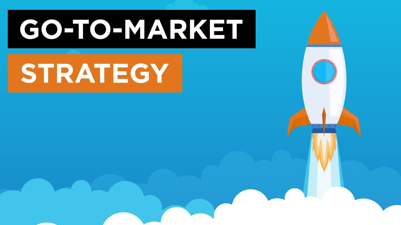 go to market strategy-0b6b9108